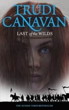 Last Of The Wilds - Book 2 of the Age of the Five ekitaplar by Trudi Canavan