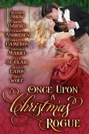Once Upon A Christmas Rogue ebook by Heather Snow, Tammy Andresen, Collette Cameron,...
