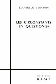 LES CIRCONSTANTS EN QUESTION(S) ebook by LEEMAN DANIELLE