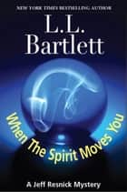 When The Spirit Moves You ebook by