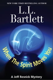 When The Spirit Moves You ebook by L.L. Bartlett