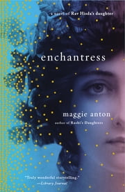 Enchantress - A Novel of Rav Hisda's Daughter ebook by Maggie Anton