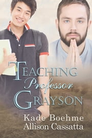 Teaching Professor Grayson ebook by Kade Boehme,Allison Cassatta