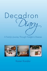 Decadron Diary ebook by Karen Kondor