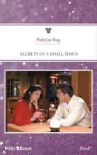 Secrets Of A Small Town ebook by Patricia Kay