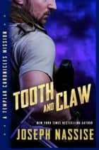 Tooth and Claw - Templar Chronicles Urban Fantasy Series, Book #2.5 ebook by Joseph Nassise