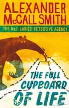The Full Cupboard Of Life ebook by Alexander McCall Smith
