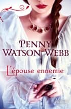 L'épouse ennemie ebook by Penny Watson-Webb