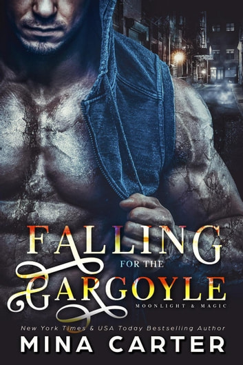 Falling for the Gargoyle - Moonlight & Magic, #2 ebook by Mina Carter