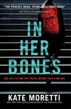 In Her Bones eBook by Kate Moretti