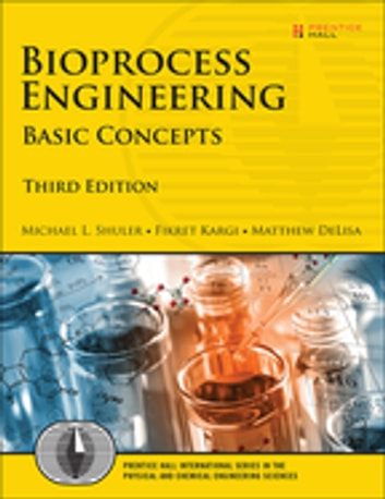 Bioprocess Engineering - Basic Concepts ebook by Michael L. Shuler,Fikret Kargi,Matthew DeLisa
