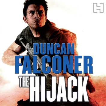 The Hijack - Number 2 in series audiobook by Duncan Falconer