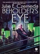 Beholder's Eye ebook by Julie E. Czerneda
