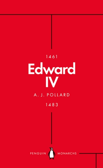 Edward IV (Penguin Monarchs) - The Summer King ebook by A J Pollard