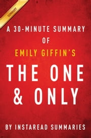 The One & Only by Emily Giffin - A 30-minute Instaread Summary ebook by Instaread Summaries