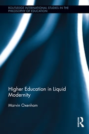 Higher Education in Liquid Modernity ebook by Marvin Oxenham