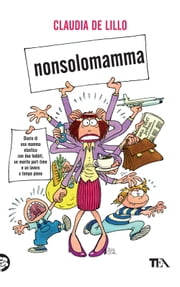 Nonsolomamma ebook by Claudia de Lillo