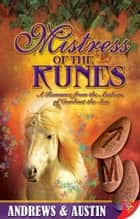 Mistress of the Runes ebook by Andrews & Austin
