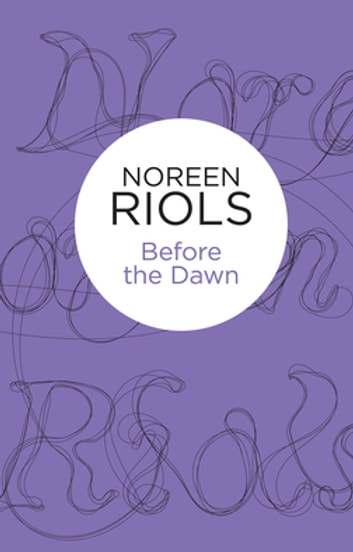 Before The Dawn: The House of Annabrae 3 ebook by Noreen Riols