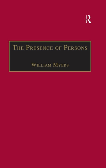 The Presence of Persons - Essays on Literature, Science and Philosophy in the Nineteenth Century ebook by William Myers