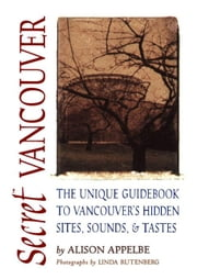 Secret Vancouver ebook by Appelbe, Alison