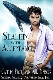 Sealed With Acceptance ebook by Caitlin Ricci,A.J. Marcus