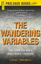 The Wandering Variables ebook by Louis Trimble