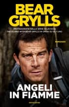 Angeli in fiamme ebook by Bear Grylls