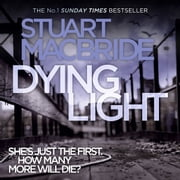 Dying Light (Logan McRae, Book 2) audiobook by Stuart MacBride