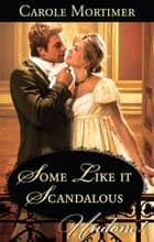 Some Like It Scandalous 電子書籍 by Carole Mortimer