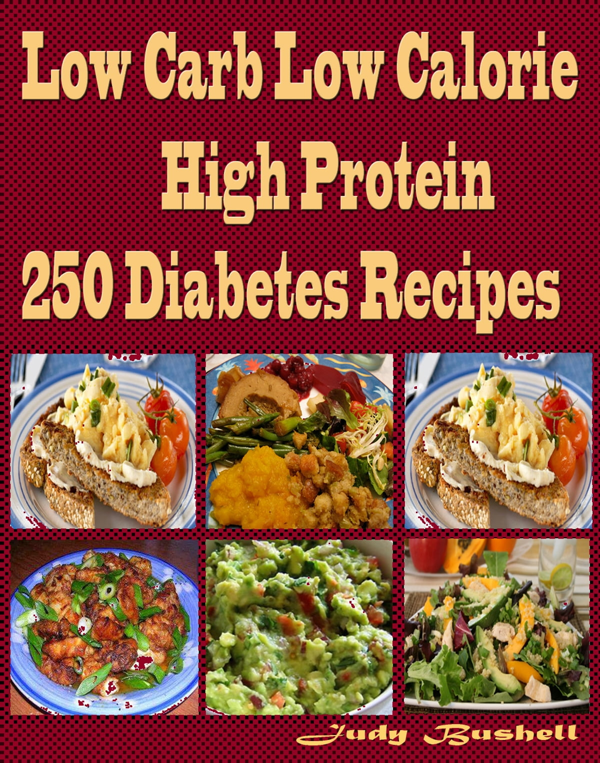 Low Carb Low Calorie High Protein 250 Diabetes Recipes Ebook By Judy Bushell Rakuten Kobo