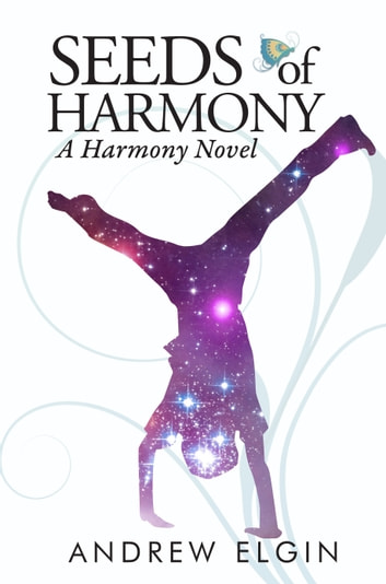 Seeds Of Harmony ebook by Andrew Elgin