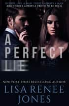 A Perfect Lie ebook by Lisa Renee Jones