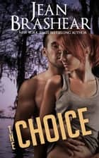 The Choice ebook by Jean Brashear
