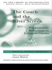 The Couch and the Silver Screen - Psychoanalytic Reflections on European Cinema ebook by Andrea Sabbadini