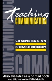 Teaching Communication ebook by Burton, Graeme