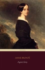 Agnes Grey [novel] ebook by Anne Brontë
