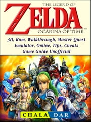 The Legend of Zelda Ocarina of Time, 3D, Rom, Walkthrough, Master Quest,  Emulator, Online, Tips, Cheats, Game Guide Unofficial