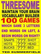 Maintain Your Brain Vocabulary Builder Threesome Edition ebook by Ted Summerfield