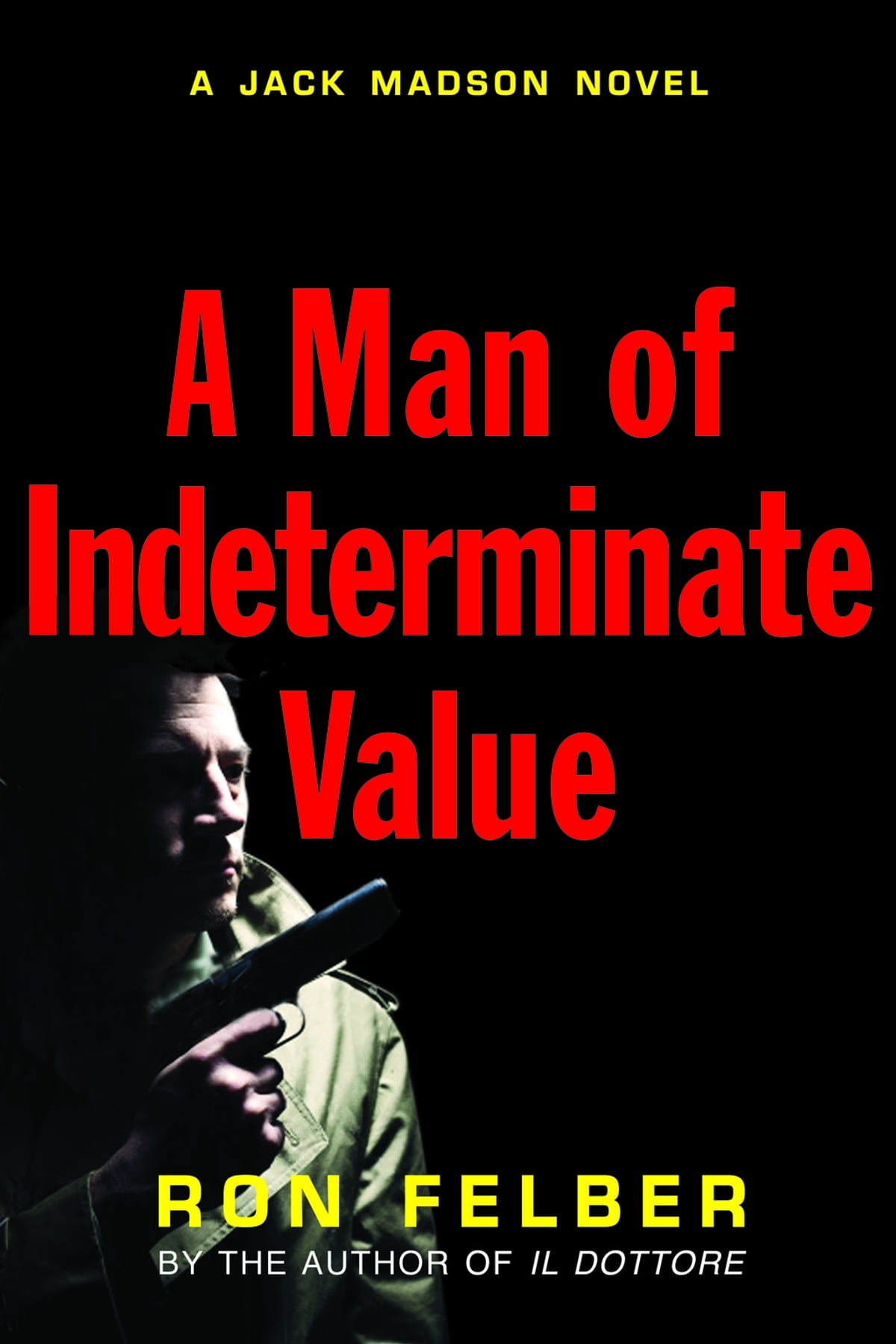 A Man Of Indeterminate Value Ebook By Ron Felber  9781569805077  Kobo
