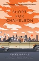 Short for Chameleon ebook by Vicki Grant