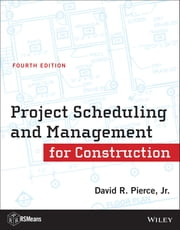 Project Scheduling and Management for Construction ebook by David R. Pierce Jr.
