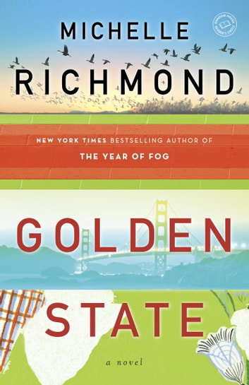 Golden State - A Novel ebook by Michelle Richmond