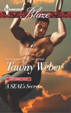 A SEAL's Secret ebook by Tawny Weber