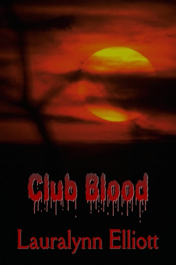 Club Blood ebook by Lauralynn Elliott