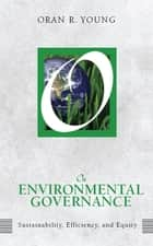 On Environmental Governance ebook by Oran R Young