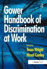 Gower Handbook of Discrimination at Work ebook by Hazel Conley,Tessa Wright