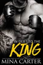 ebook In Debt to the King (Paranormal Shapeshifter Romance) de Mina Carter