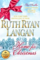 Home for Christmas (Romance Novella Box Set) ebook by Ruth Ryan Langan