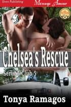 Chelsea's Rescue ebook by Tonya Ramagos